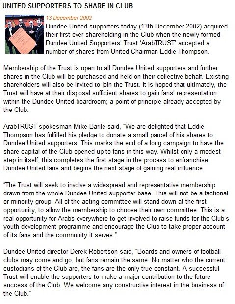 Dundee United supporters acquired their first ever shareholding in the Club when the newly formed Dundee United Supporters' Trust 'ArabTRUST' accepted a number of shares from United Chairman Eddie Thompson.
